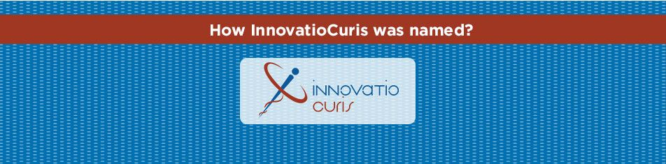 How InnovatioCuris was named?