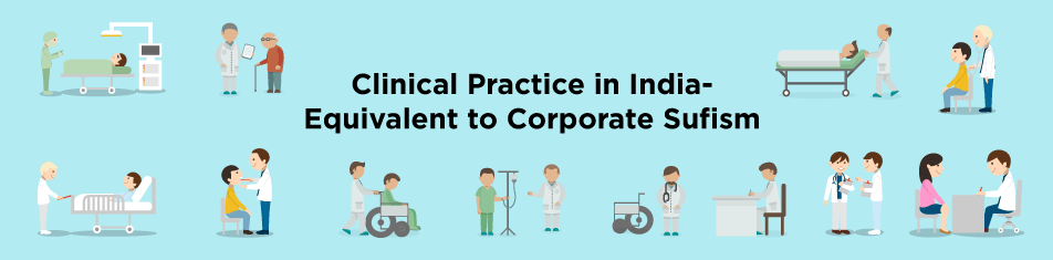 CLINICAL PRACTICE IN INDIA- EQUIVALENT TO CORPORATE SUFISM
