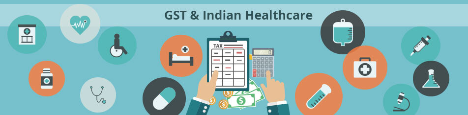 GST AND INDIAN HEALTHCARE