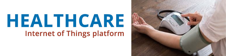 HEALTHCARE: INTERNET OF THINGS PLATFORM