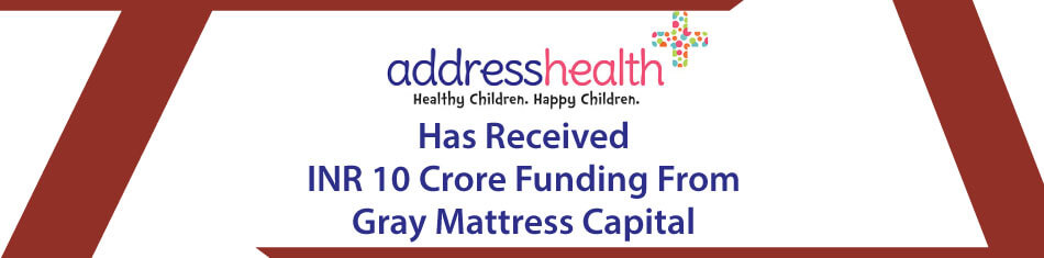 Addresshealth has Recieved INR 10 Crore Funding