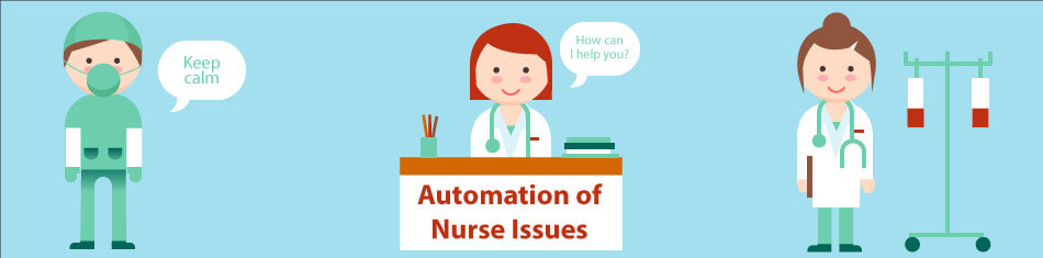 AUTOMATION TO NURSE ISSUES