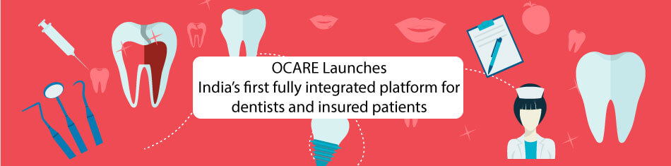 INDIA'S FIRST FULLY INTEGRATED PLATFORM FOR DENTISTS AND INSURED PATIENTS