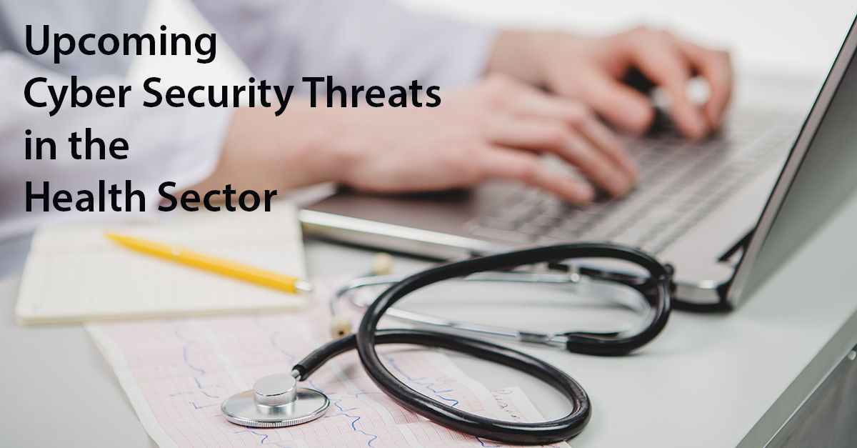 Upcoming Cyber Security Threats in Health Sector