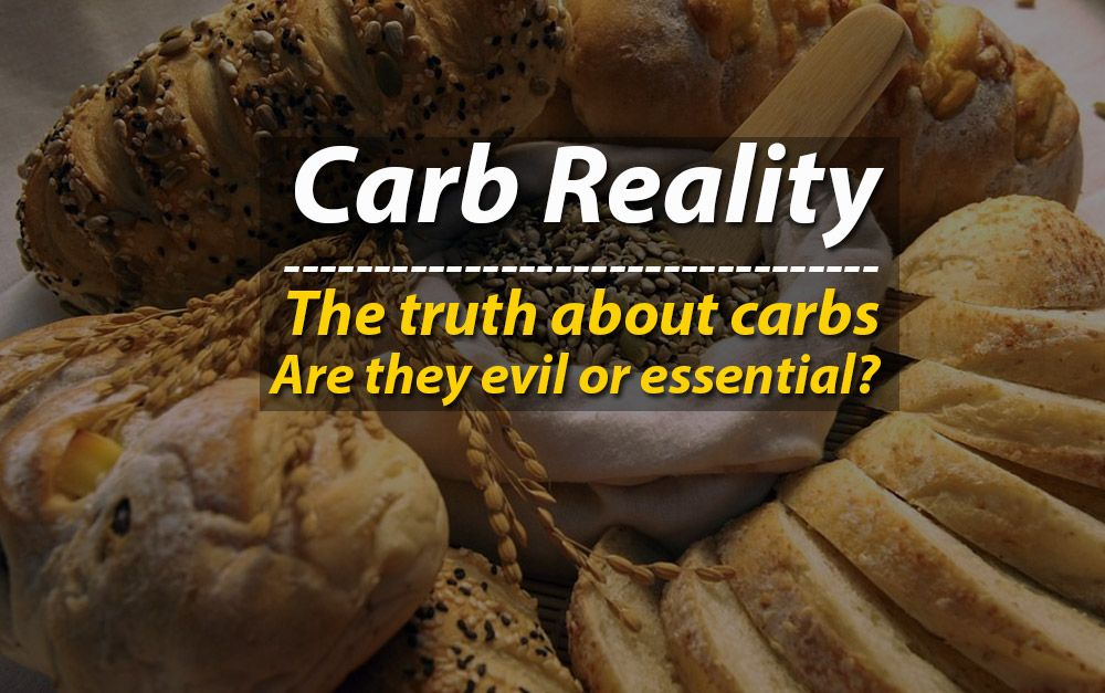 Carb reality: The truth about carbs – Are they evil or essential?