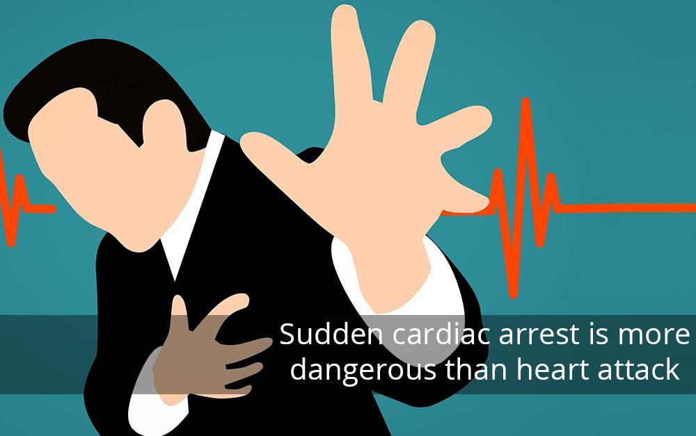Sudden cardiac arrest is more dangerous than heart attack