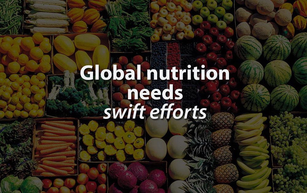 Global nutrition needs swift efforts
