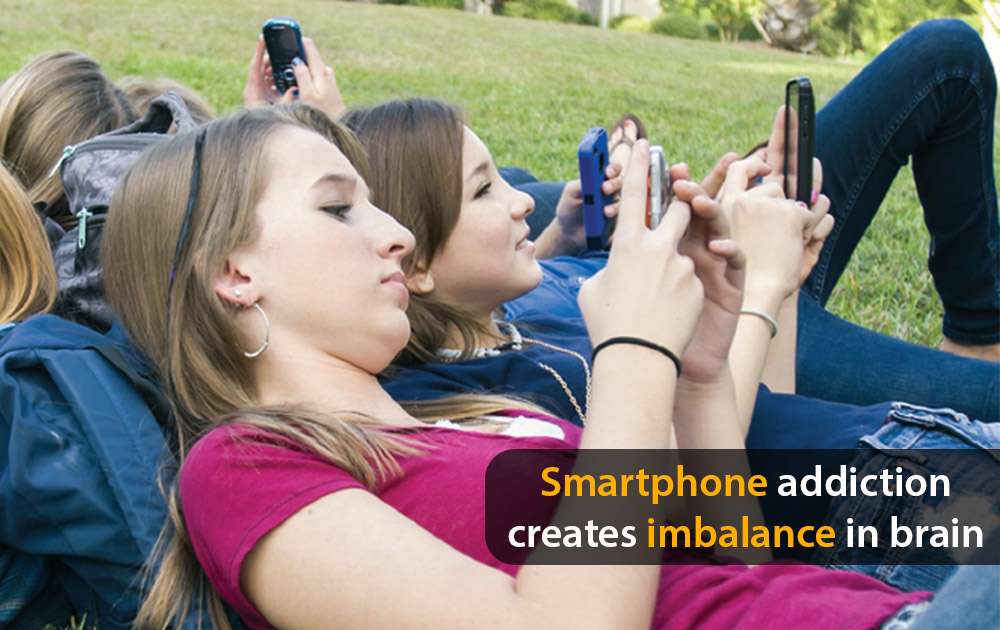 Smartphone addiction creates imbalance in brain