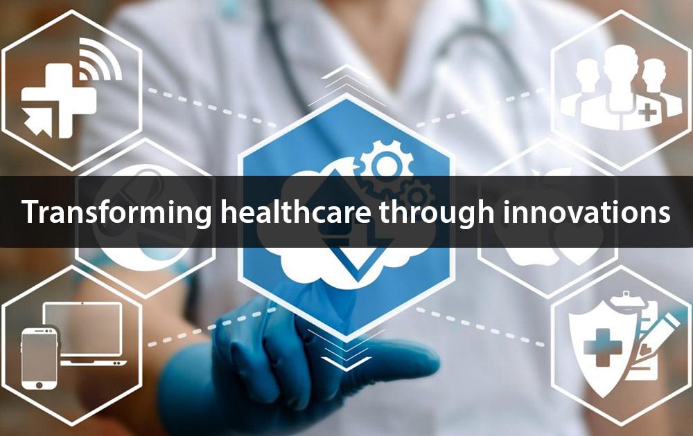 Transforming healthcare through innovation