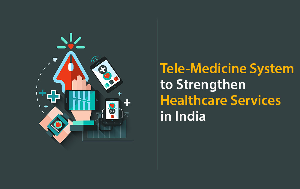 Tele-Medicine System to Strengthen Healthcare Services in India