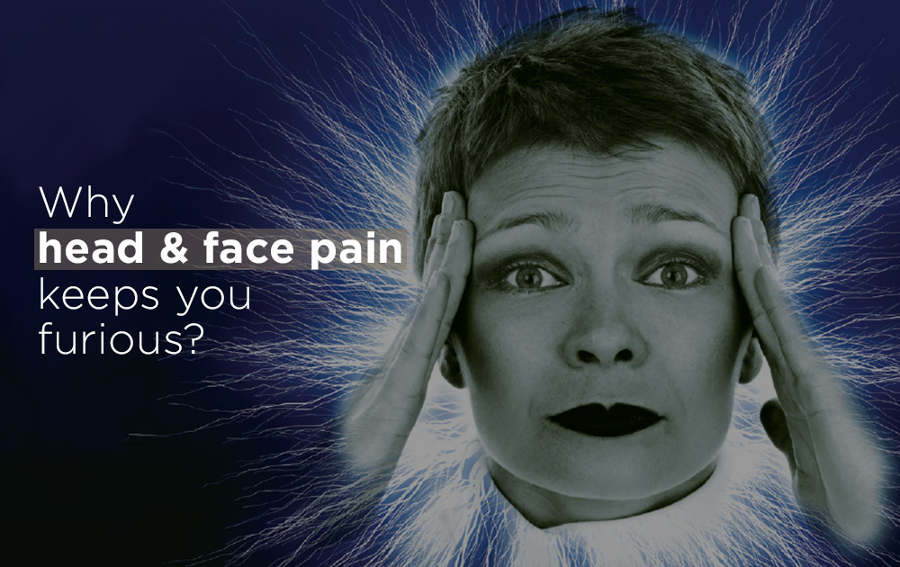 Why head face pain keeps you furious?