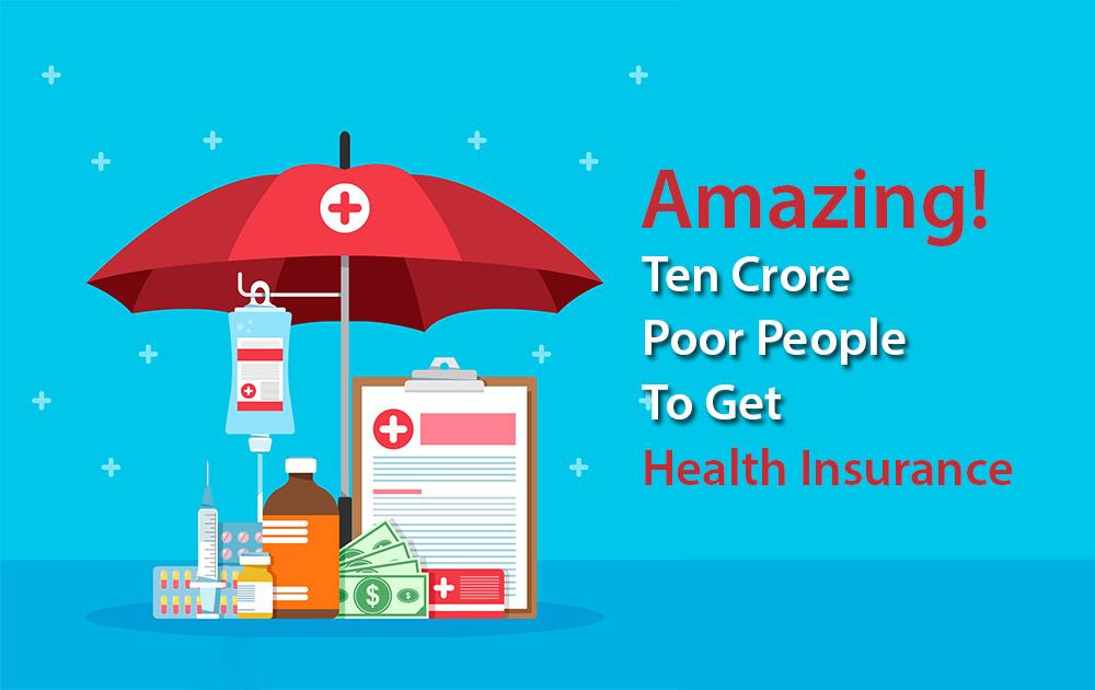 Ten Crore Poor People to Get Health Insurance