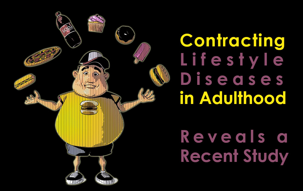 Contracting Lifestyle Disease in Adulthood