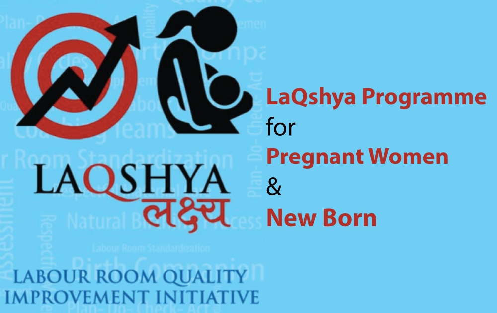 LaQshya Programme for Pregnant Women & New Born
