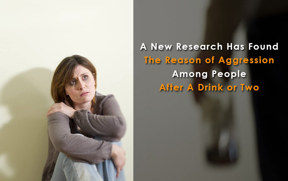 Reason of Aggression After Drink