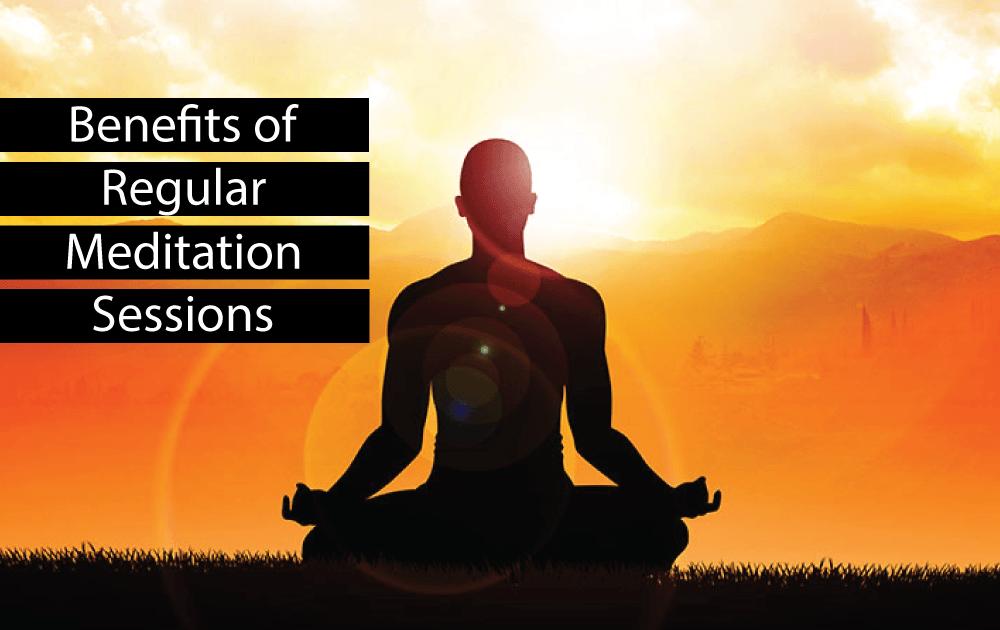 Benefits of Regular Meditation Sessions