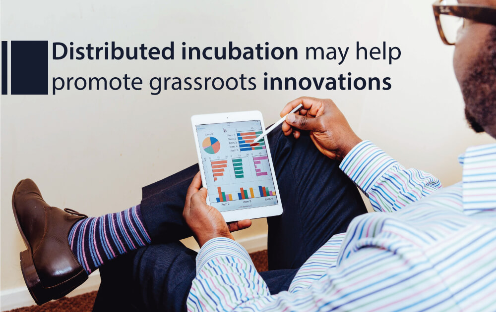 Distributed incubation may help promote grassroots innovations