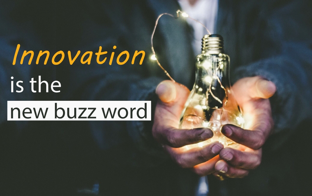 Innovation is the New Buzz Word