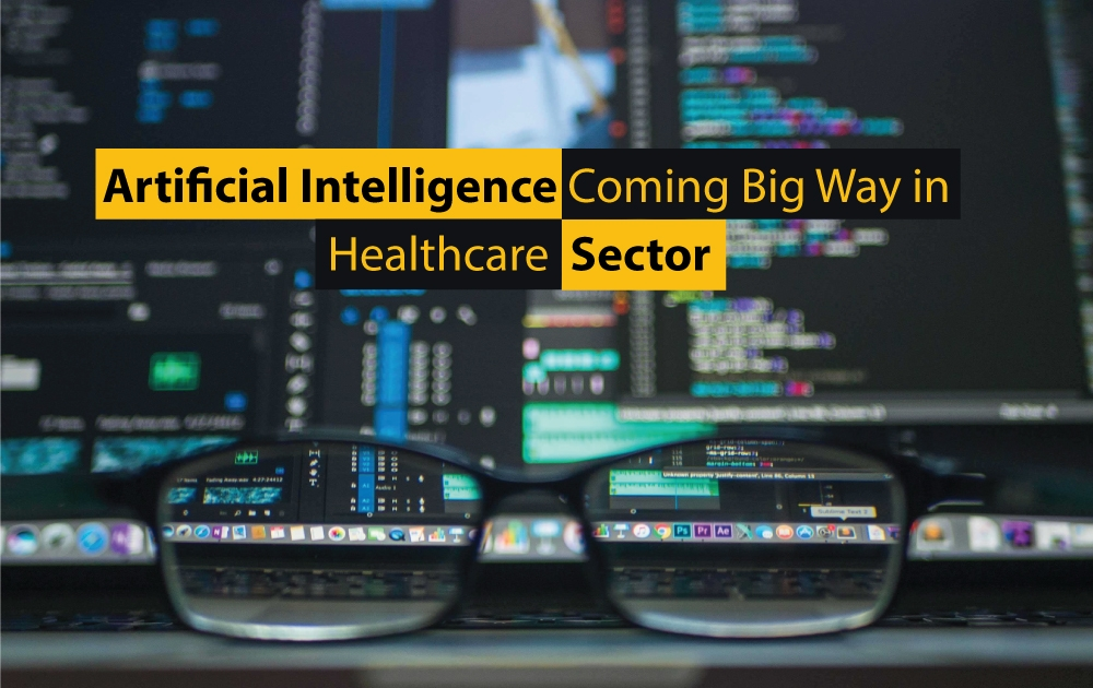 Artificial Intelligence Coming Big Way in Healthcare Sector