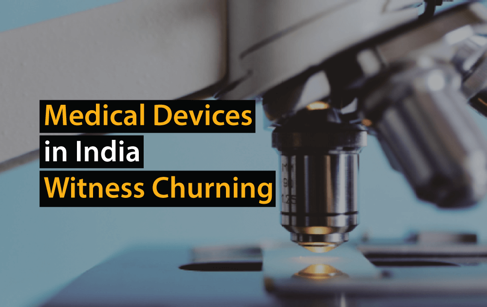 Medical Devices in India Witness Churning