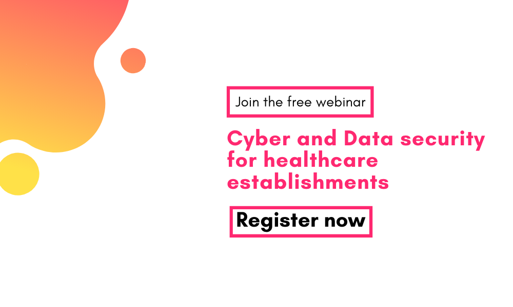 Webinar: Cyber and Data Security for Healthcare Establishments