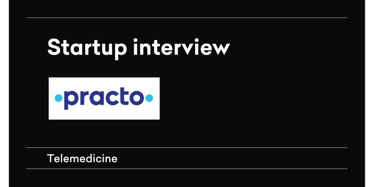 Interview with Practo – Telemedicine startup