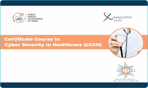 Report on First Certificate Course in Cyber Security in Healthcare (CCCH)