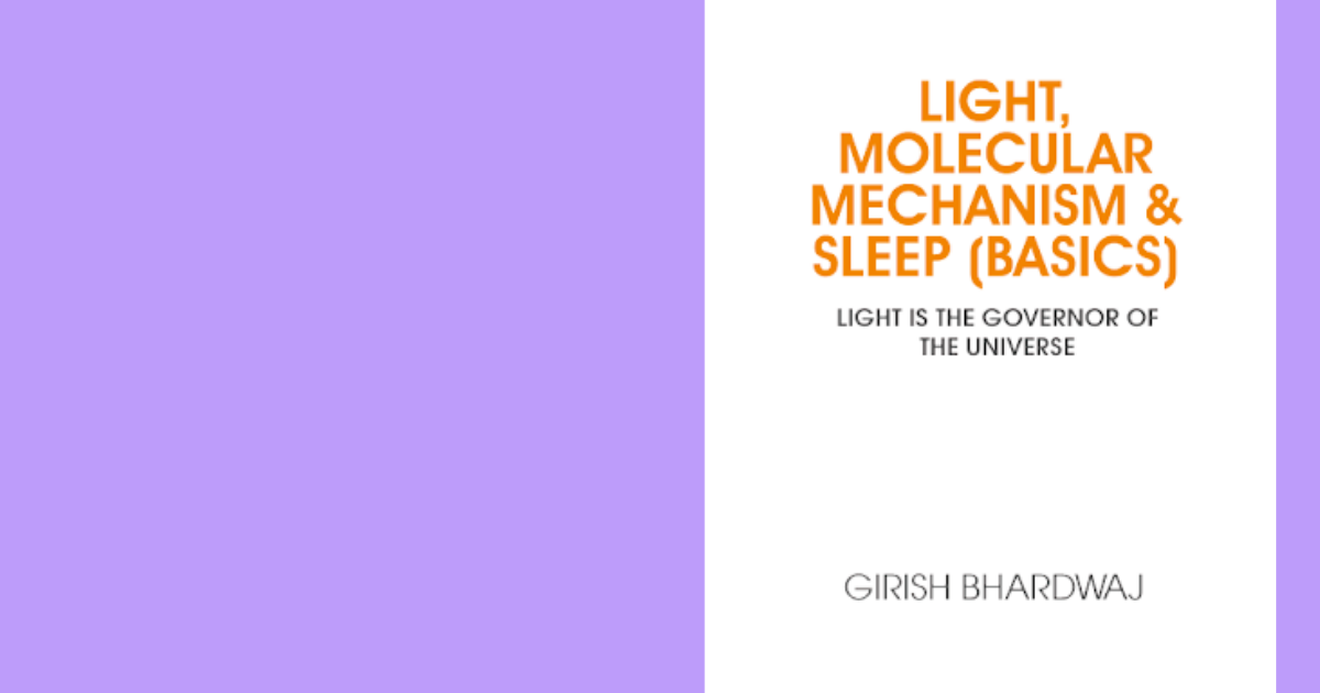 LIGHT, MOLECULAR MECHANISM & SLEEP (BASICS)